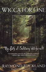 Wicca for One : The Path of Solitary Witchcraft - Raymond Buckland