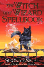 The Witch and Wizard Spellbook - Sirona Knight