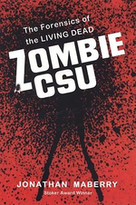 Zombie CSU : The Forensics of the Living Dead - Jonathan Maberry