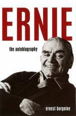 Ernie : An Autobiography - Ernest Borgnine