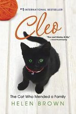 Cleo : The Cat Who Mended a Family - Helen Brown
