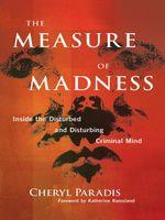 The Measure of Madness - Cheryl; Ramsland, Katherine Paradis