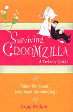 Surviving Groomzilla - Craig Bridger