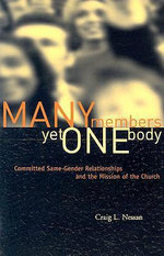 Many Members Yet One Body : Committed Same-Gender Relationships and the Mission of the Church - Craig Nessan