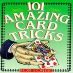 101 Amazing Card Tricks - Bob Longe