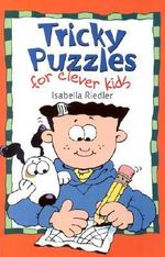 Tricky Puzzles for Clever Kids - Isabella Riedler