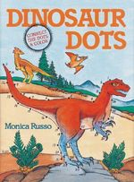 Dinosaur Dots : Connect the Dots and Color Ser. - Monica Russo