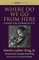 Where Do We Go from Here? : Chaos or Community? - Martin Luther King