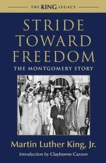 Stride Toward Freedom : The Montgomery Story - Martin Luther King