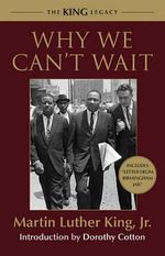 Why We Can't Wait : King Legacy (Paperback) - Martin Luther, Jr. King
