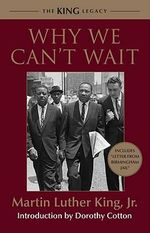 Why We Can't Wait : King Legacy - Martin Luther King, Jr.