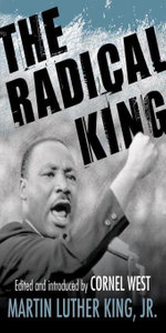 The Radical King - Martin Luther Jr King