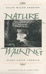 Nature : Walking - Ralph Waldo Emerson