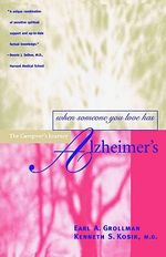 When Someone You Love Has Alzheimer'S : The Caregiver's Journey - Earl A. Grollman