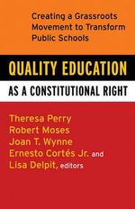 Quality Education as a Constitutional Right : Creating a Grassroots Movement to Transform Public Schools