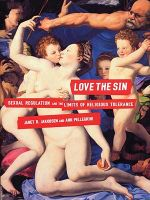 Love the Sin : Sexual Regulation and the Limits of Religious Tolerance - Janet R. Jakobsen