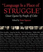 Language is a Place of Struggle : Great Quotes by People of Color - Tram Nguyen