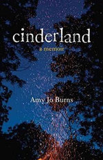 Cinderland : A Memoir - Amy Jo Burns