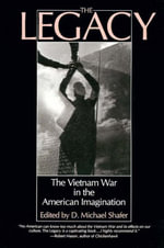 The Legacy : Vietnam War in the American Imagination - Michael Schafer