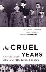 The Cruel Years : American Voices at the Dawn of the Twentieth Century - William Loren Katz