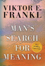 Man's Search for Meaning, Gift Edition : Gift Edition - Viktor E Frankl