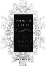 Poems to Live by : In Uncertain Times