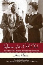Queen of the Oil Club : The Intrepid Wanda Jablonski and the Power of Information - Anna Rubino