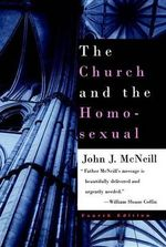 The Church and the Homosexual : Fourth Edition - John J. McNeill