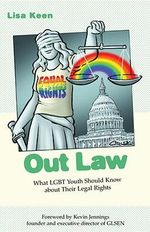 Out Law : What LGBT Youth Should Know About Their Legal Rights - Lisa Keen