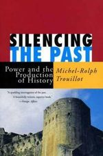 Silencing the Past : Power and the Production of History - Michel-Rolph Trouillot