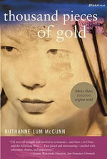 Thousand Pieces of Gold : A Biographical Novel - Ruthanne Lum McCunn