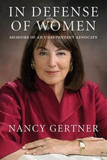 In Defense of Women : Memoirs of an Unrepentant Advocate - Nancy Gertner