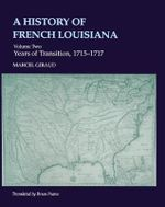 A History of French Louisiana : Reign of Louis XIV, 1698-1715 v. 1 - Marcel Giraud