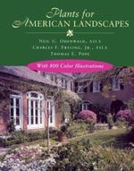 Plants for American Landscapes - Neil G. Oldenwald