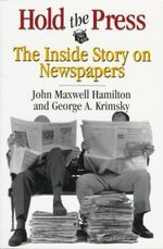 Hold the Press : Inside Story on Newspapers - John Maxwell Hamilton