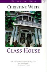 Glass House :  Voices of the South - Christine Wiltz