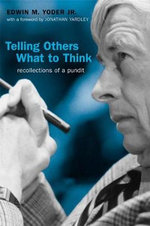 Telling Others What to Think : Recollections of a Pundit - Edwin M. Yoder