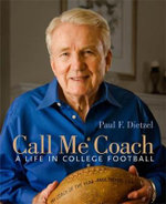 Call Me Coach : A Life in College Football - Paul Dietzel