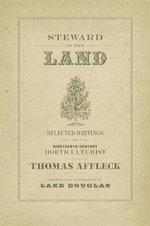 Steward of the Land : Selected Writings of Nineteenth-Century Horticulturist Thomas Affleck - Thomas Edited Affleck