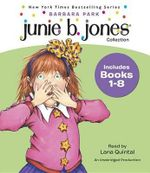Junie B. Jones Collection: Books 1-8 : #1 Stupid Smelly Bus; #2 Monkey Business; #3 Big Fat Mouth; #4 Sneaky Peaky Spyi Ng; #5 Yucky Blucky Fruitcake; #6 Meanie Jim's Bday; #7 Handsome Warren; #8 Mon - Park