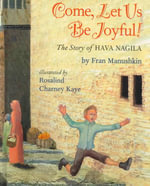 Come, Let Us Be Joyful! : The Story of Hava Nagilah - Fran Manushkin