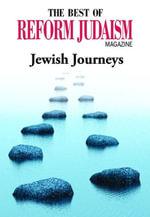 The Best of Reform Judaism Magazine : Jewish Journeys - Reform Judaism Magazine