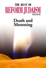 The Best of Reform Judaism Magazine : Death and Mourning - Reform Judaism Magazine