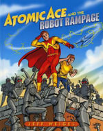 Atomic Ace and the Robot Rampage : Albert Whitman Prairie Books (Paperback) - Jeff Weigel
