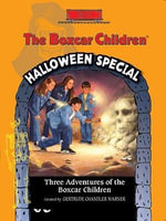 The Boxcar Children Halloween Special : The Mystery of the Singing Ghost/The Mystery of the Mummy's Curse/The Mystery at Skeleton Point - Gertrude Chandler Warner