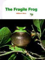 The Fragile Frog - W. P. Mara