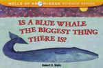 Is the Blue Whale the Biggest Thing There is? - Robert E. Wells