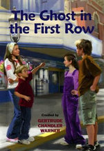 The Ghost in the First Row : Boxcar Children (Hardcover) - Gertrude Chandler Warner