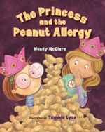 The Princess and the Peanut Allergy - Wendy McClure