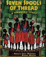 Seven Spools of Thread : A Kwanzaa Story - Angela Shelf Medearis